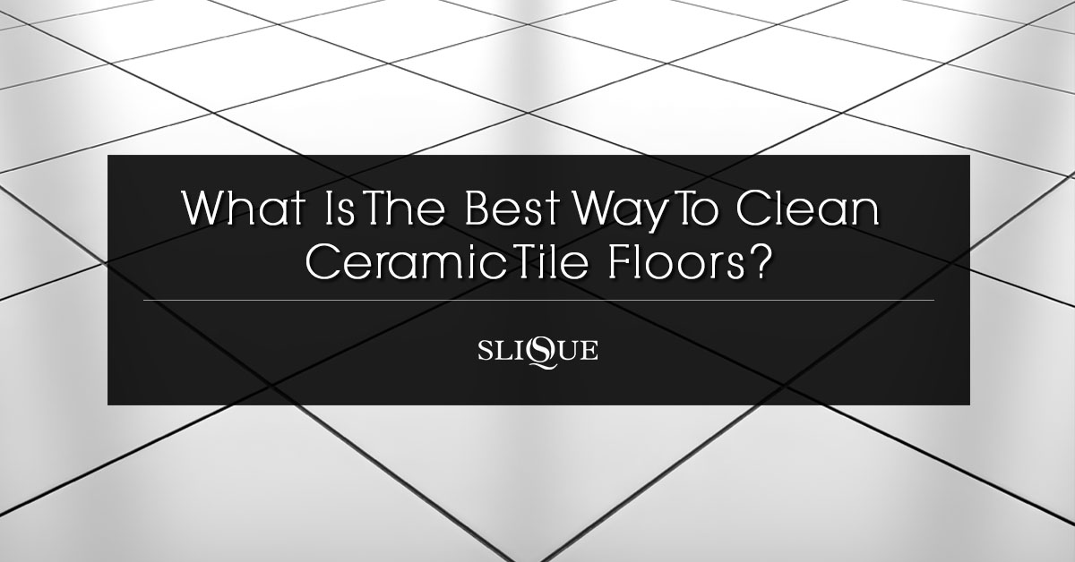 Tile Cleaning The Best Way To Clean Ceramic Tile Floors